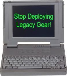 Stop Deploying Legacy Gear